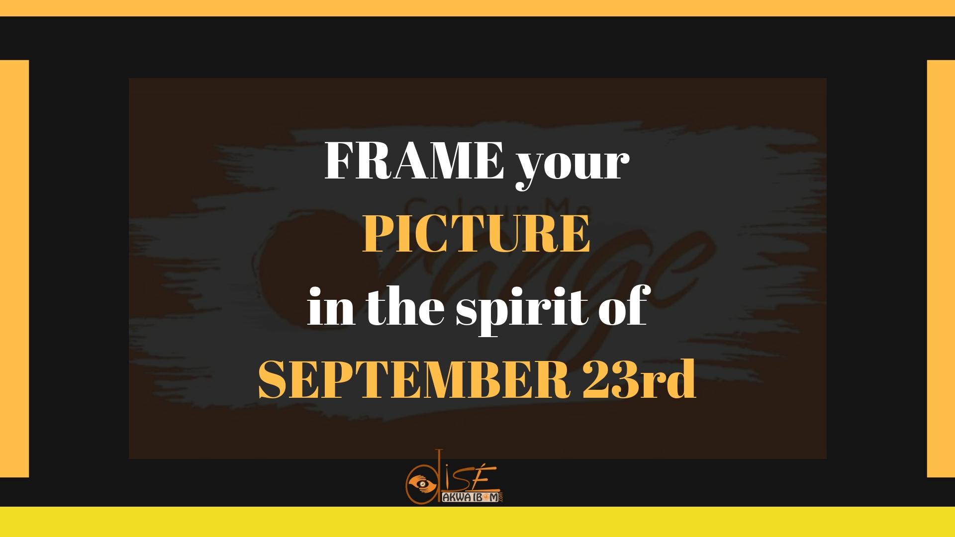 Frame-your-picture-September-23rd-Dakkada-31st-Anniversary-Akwa-Ibom-DiseAkwaIbom